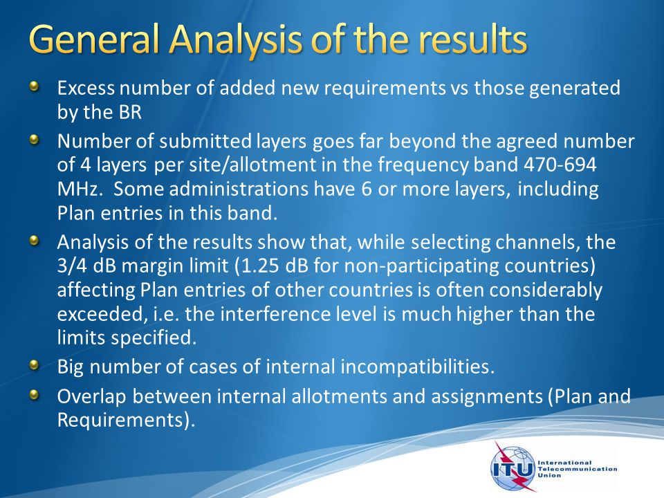 Excess number of added new requirements vs those generated by the BR Number of submitted layers goes far beyond the agreed number of 4 layers per site/allotment in the frequency band 470-694 MHz.
