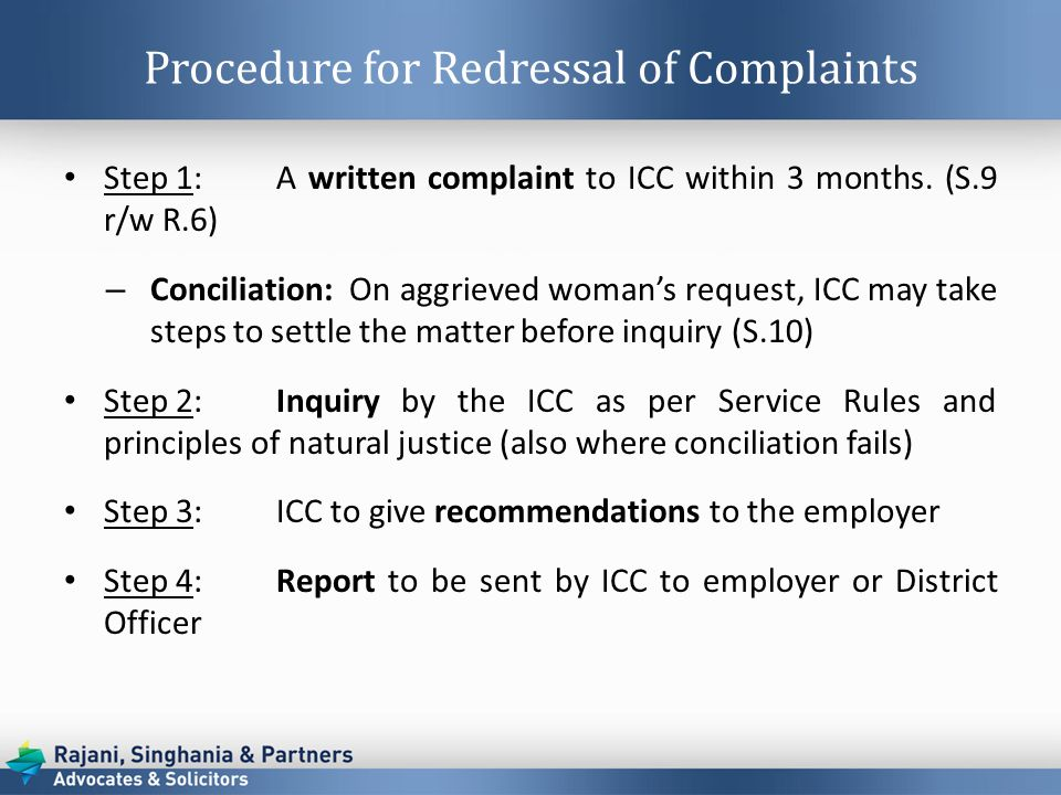 Procedure for Redressal of Complaints Step 1: A written complaint to ICC within 3 months.