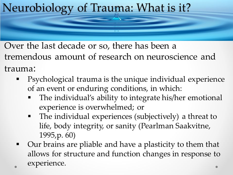 Neurobiology of Trauma: What is it.
