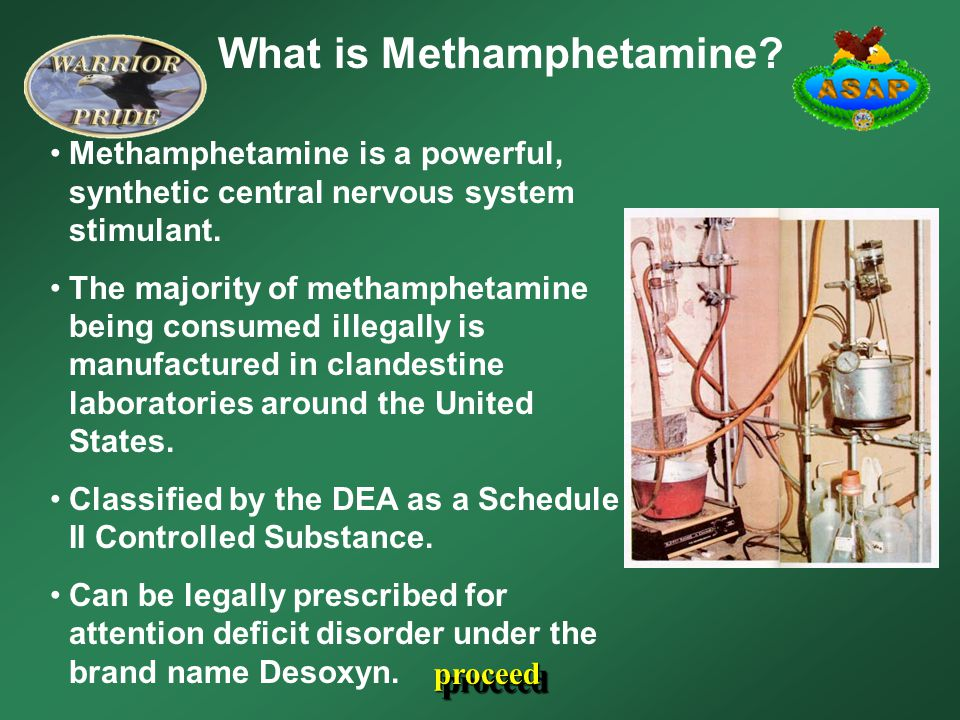 What is Methamphetamine? Methamphetamine is a powerful, synthetic central nervous system stimulant. The majority of methamphetamine being consumed ill