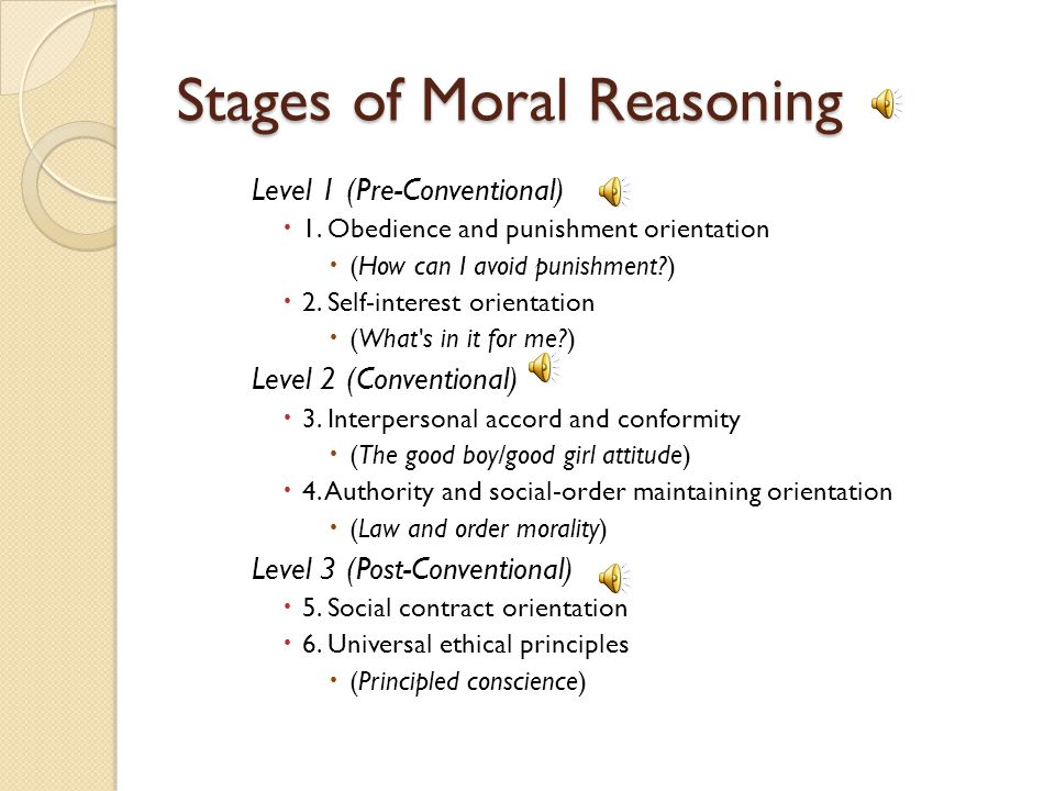 Stages of Moral Reasoning Level 1 (Pre-Conventional)  1.