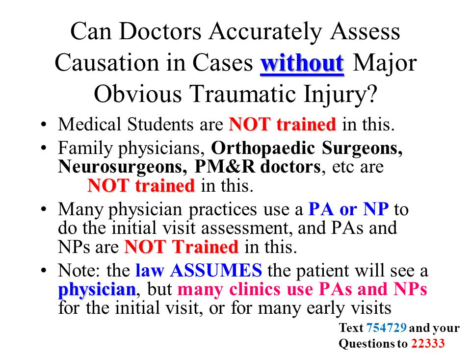 without Can Doctors Accurately Assess Causation in Cases without Major Obvious Traumatic Injury.