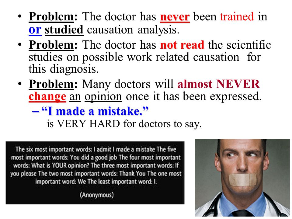 never Problem: The doctor has never been trained in or studied causation analysis.