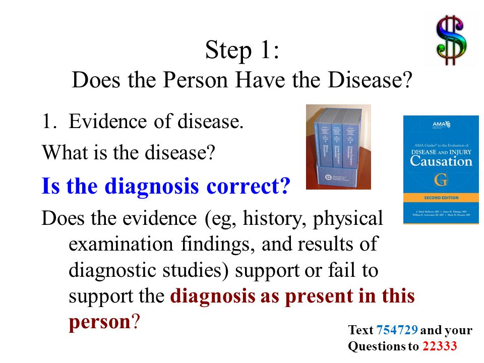 Step 1: Does the Person Have the Disease. 1.Evidence of disease.