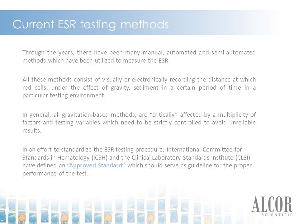 Current ESR testing methods Through the years, there have been many manual, automated and semi-automated methods which have been utilized to measure t