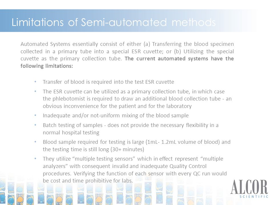 Limitations of Semi-automated methods Automated Systems essentially consist of either (a) Transferring the blood specimen collected in a primary tube