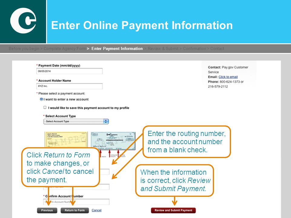 Enter Online Payment Information Before you begin > Complete Agency Form > Enter Payment Information > Review & Submit > Confirmation > Contact Enter the routing number, and the account number from a blank check.