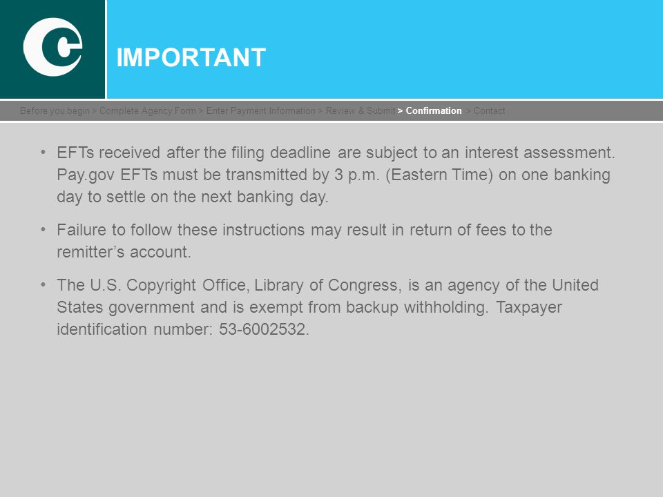 IMPORTANT EFTs received after the filing deadline are subject to an interest assessment.