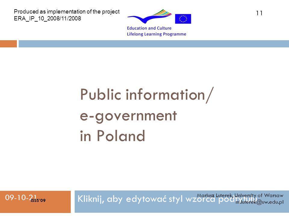Kliknij, aby edytować styl wzorca podtytułu 09-10-21 Public information/ e-government in Poland Mariusz Luterek, University of Warsaw m.luterek@uw.edu