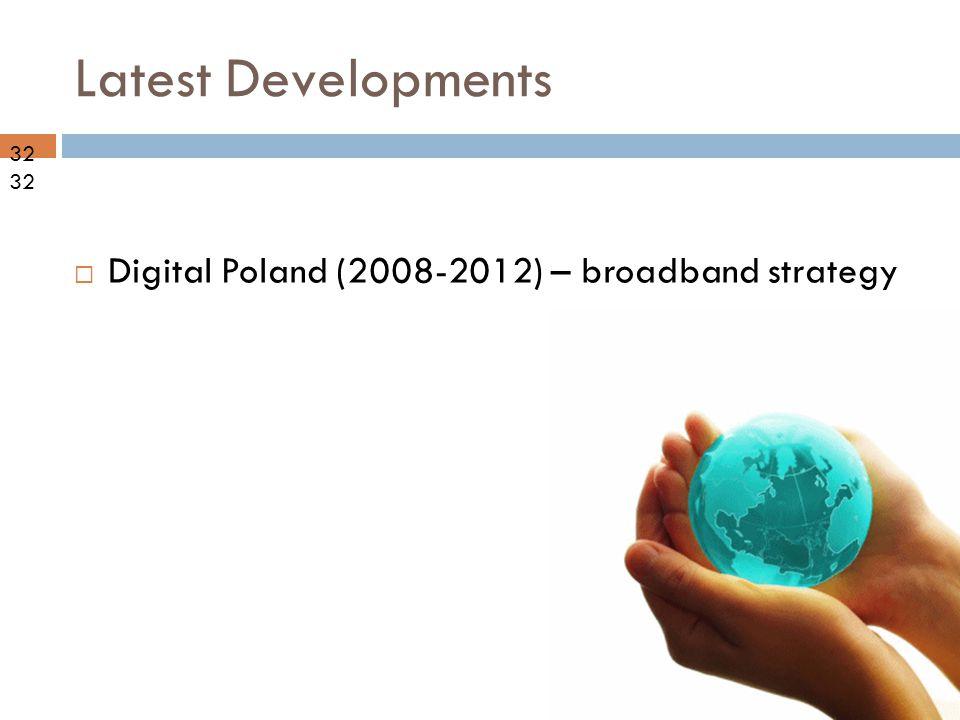 09-10-21 Latest Developments 32  Digital Poland (2008-2012) – broadband strategy