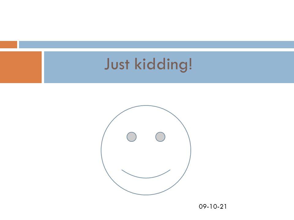 09-10-21 Just kidding!