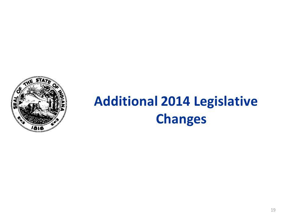 Additional 2014 Legislative Changes 19