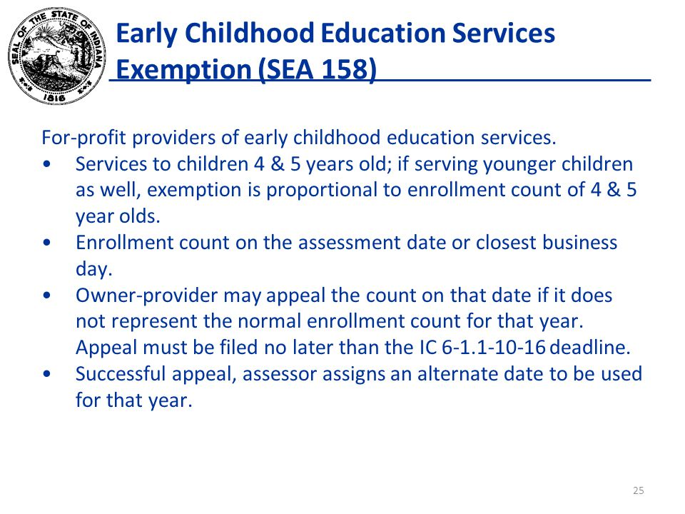 Early Childhood Education Services Exemption (SEA 158) For-profit providers of early childhood education services.