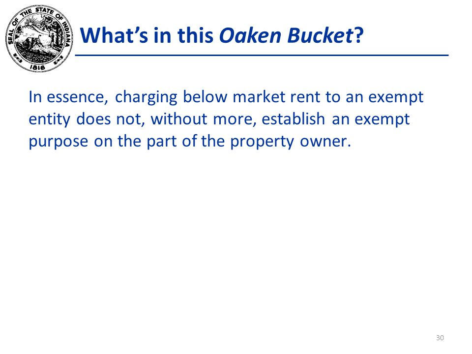 What's in this Oaken Bucket? In essence, charging below market rent to an exempt entity does not, without more, establish an exempt purpose on the par