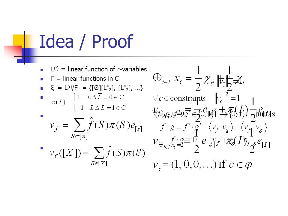 Idea / Proof L (r) = linear function of r-variables F = linear functions in C ξ = L (r) /F = {[Ø][L * 2 ], [L * 2 ], …}