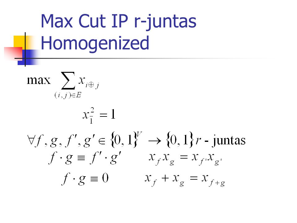 Max Cut IP r-juntas Homogenized
