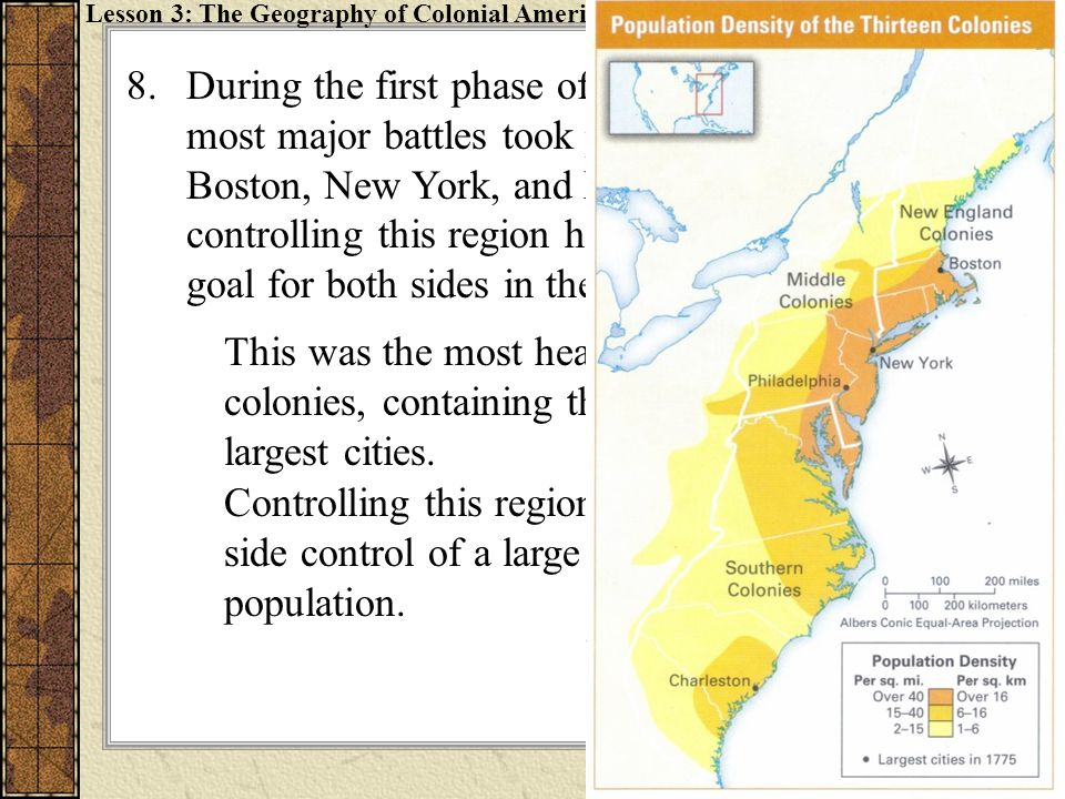 8.During the first phase of the American Revolution, most major battles took place near the cities of Boston, New York, and Philadelphia. Why would co