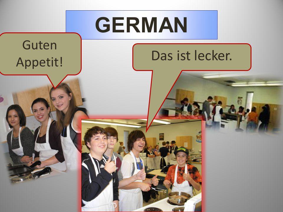 GERMAN Guten Appetit! Das ist lecker.