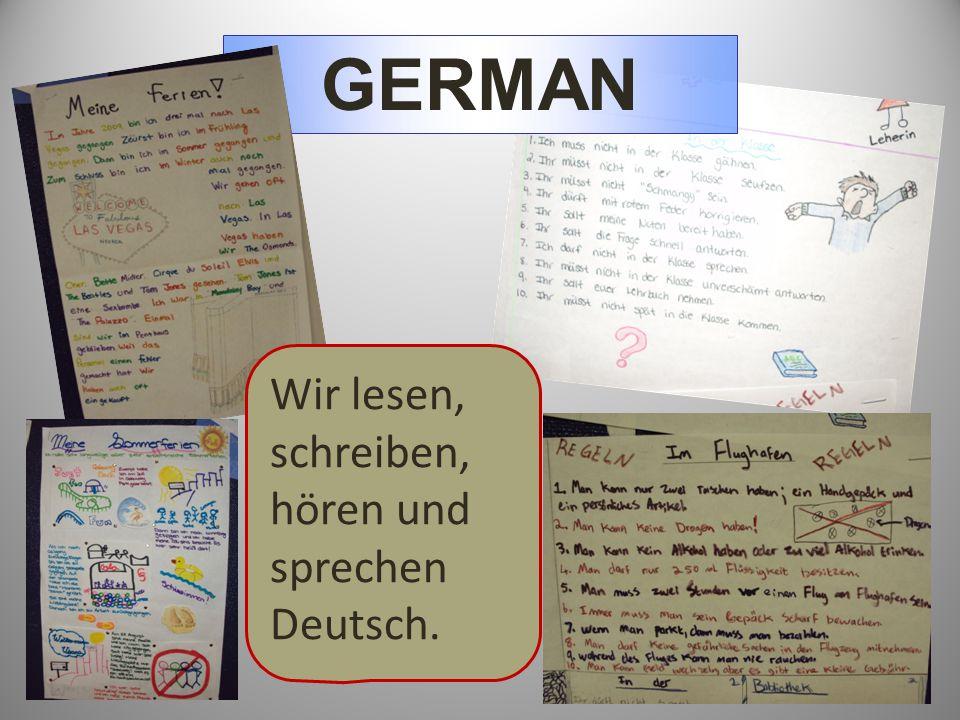 GERMAN Wir lesen, schreiben, hören und sprechen Deutsch.