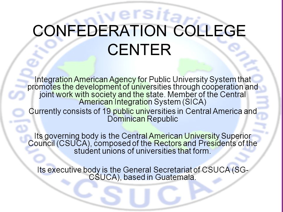 CONFEDERATION COLLEGE CENTER Integration American Agency for Public University System that promotes the development of universities through cooperation and joint work with society and the state.