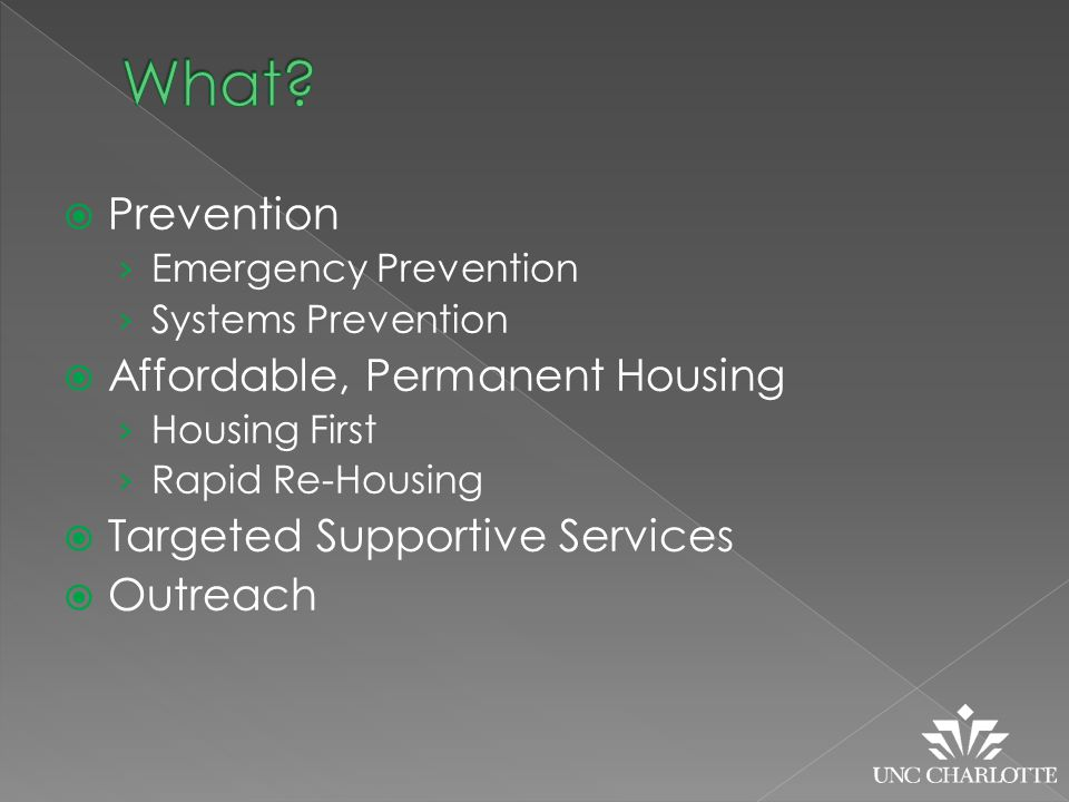  Prevention › Emergency Prevention › Systems Prevention  Affordable, Permanent Housing › Housing First › Rapid Re-Housing  Targeted Supportive Services  Outreach