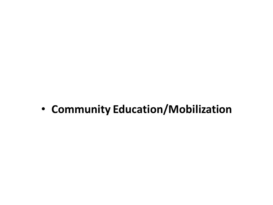 Community Education/Mobilization