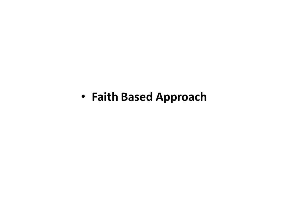 Faith Based Approach