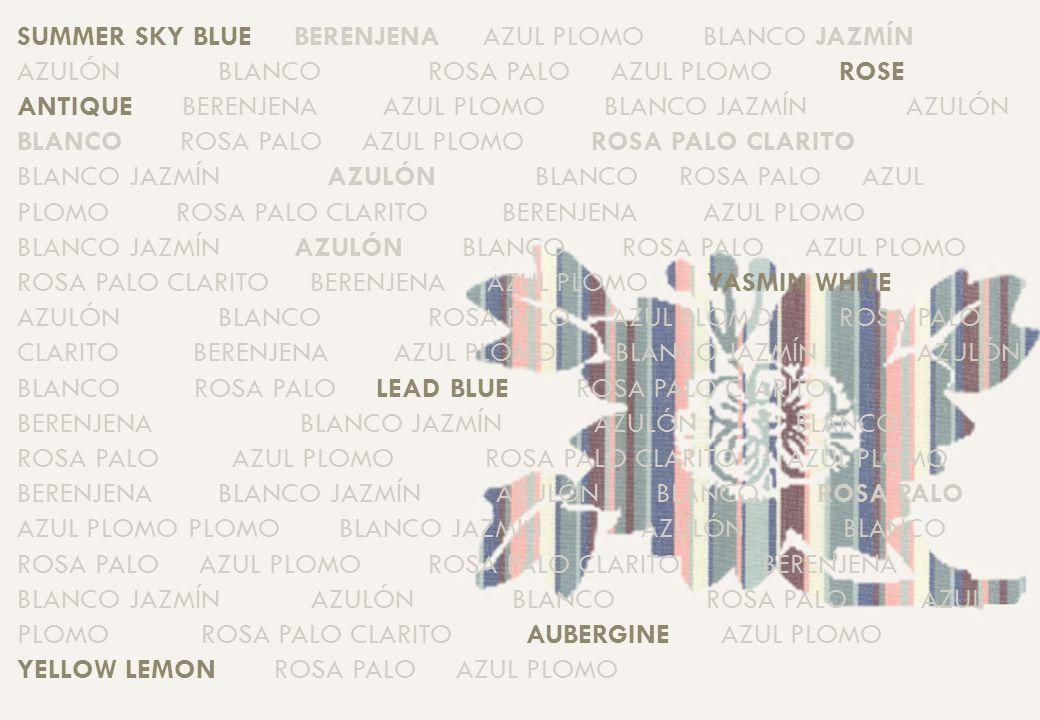 SUMMER SKY BLUE BERENJENA AZUL PLOMO BLANCO JAZMÍN AZULÓN BLANCO ROSA PALO AZUL PLOMO ROSE ANTIQUE BERENJENA AZUL PLOMO BLANCO JAZMÍN AZULÓN BLANCO RO