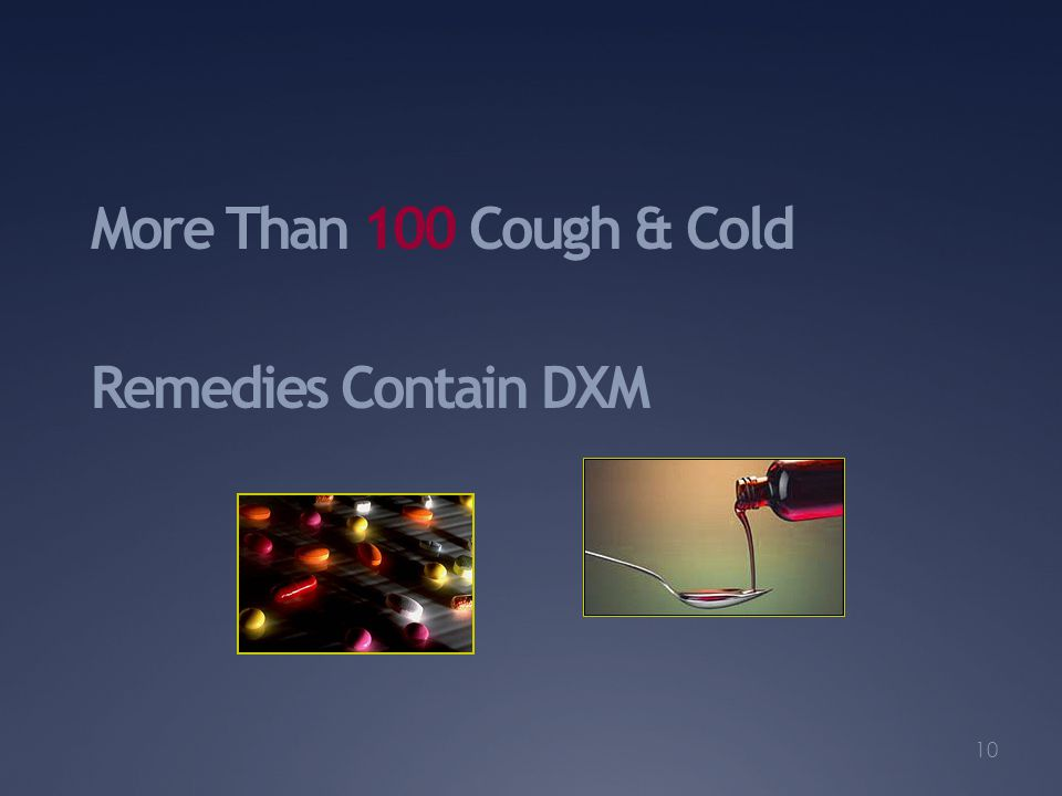 More Than 100 Cough & Cold Remedies Contain DXM 10