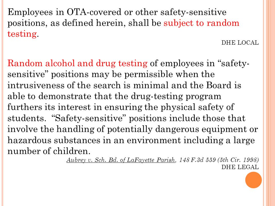 Employees in OTA-covered or other safety-sensitive positions, as defined herein, shall be subject to random testing.