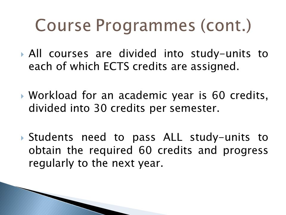  All courses are divided into study-units to each of which ECTS credits are assigned.