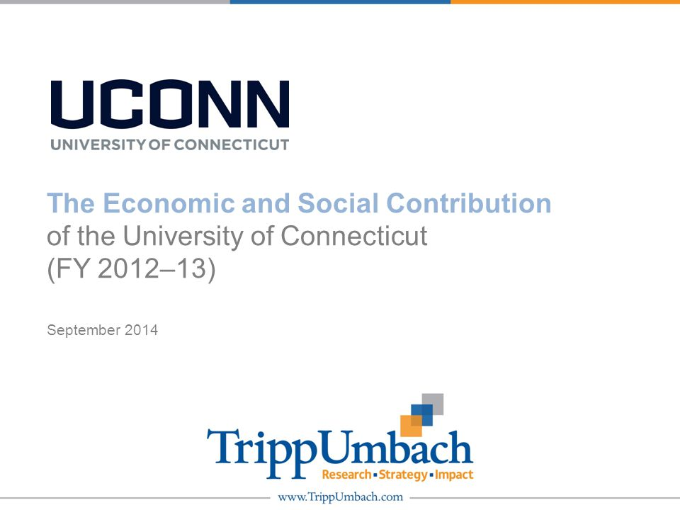 The Economic and Social Contribution of the University of Connecticut (FY 2012–13) September 2014