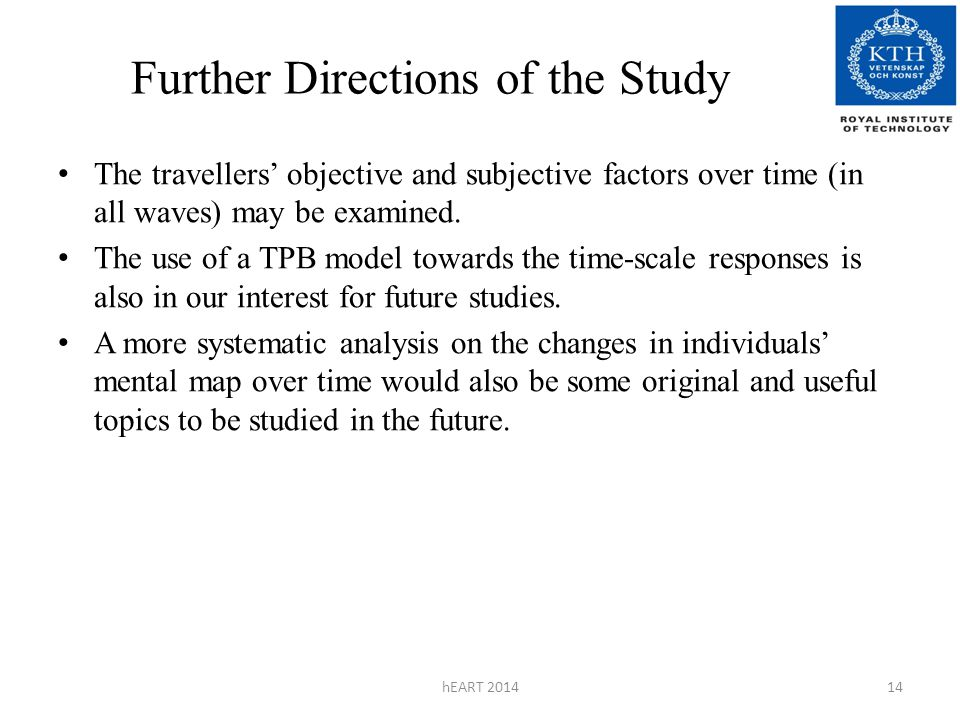 Further Directions of the Study The travellers' objective and subjective factors over time (in all waves) may be examined.