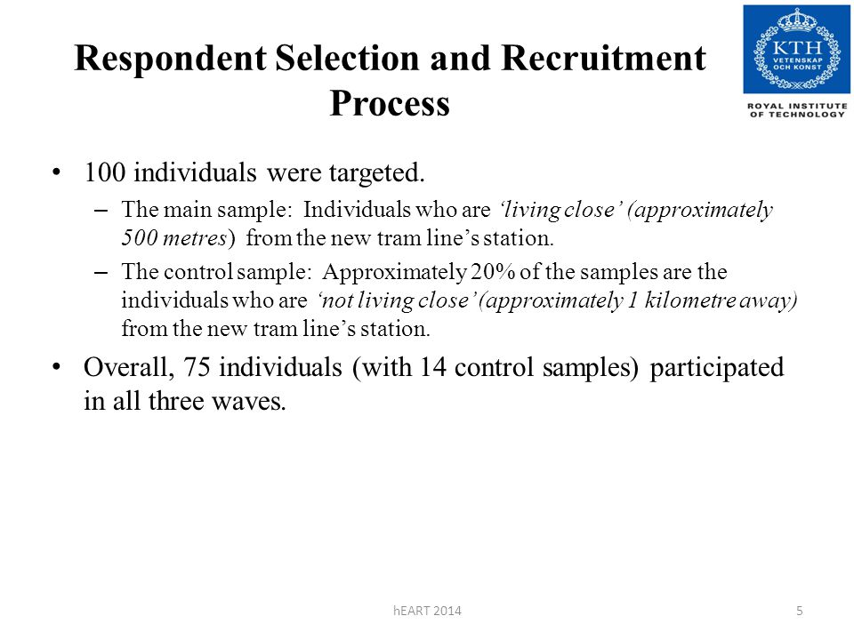 Respondent Selection and Recruitment Process 100 individuals were targeted. – The main sample: Individuals who are 'living close' (approximately 500 m