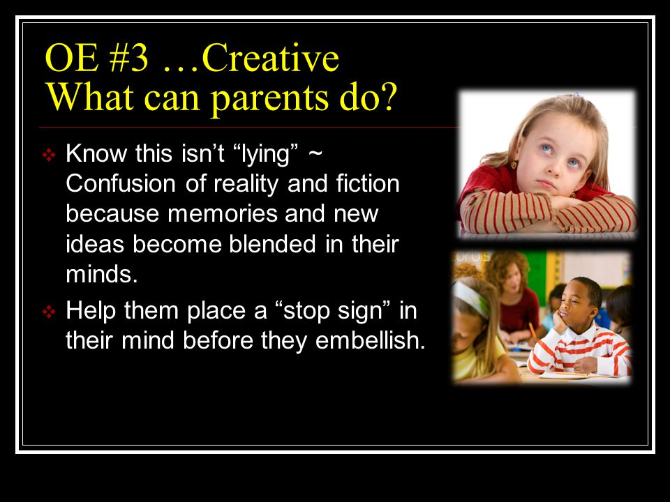 OE #3 …Creative What can parents do.
