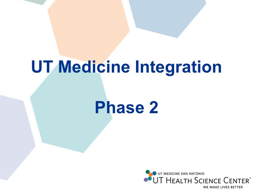 UT Medicine Integration Phase 2