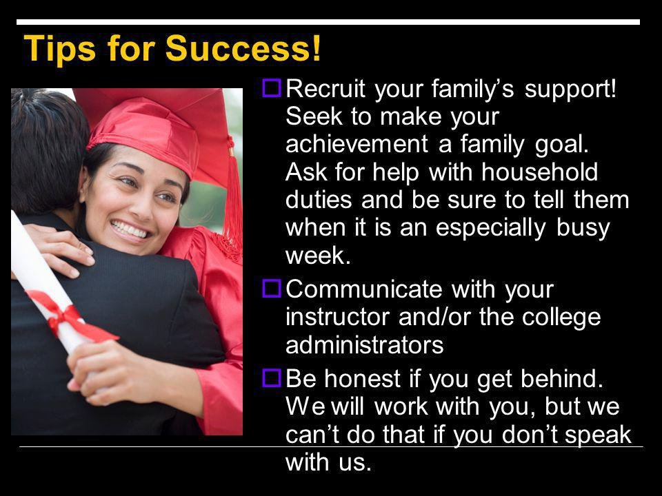 Tips for Success.  Recruit your family's support.
