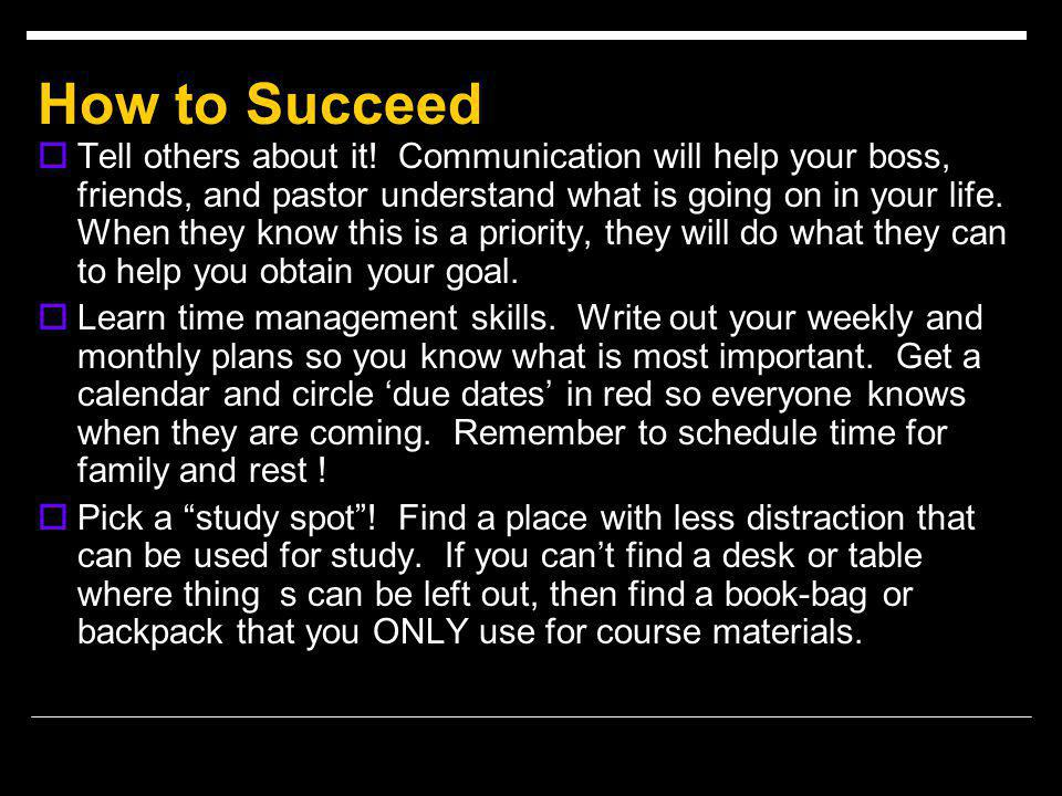 How to Succeed  Tell others about it.