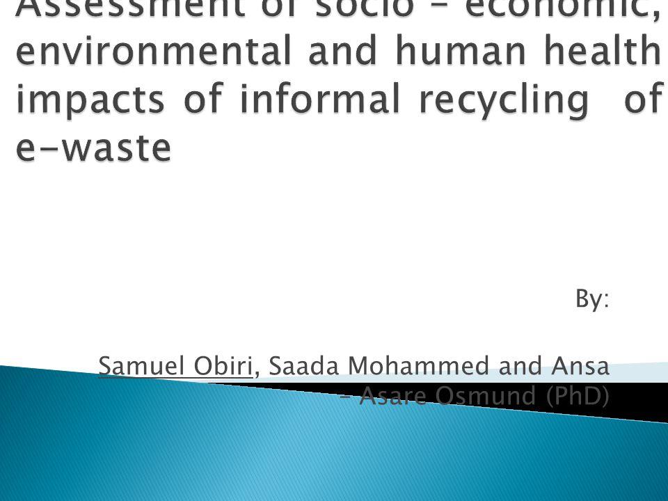 By: Samuel Obiri, Saada Mohammed and Ansa – Asare Osmund (PhD)