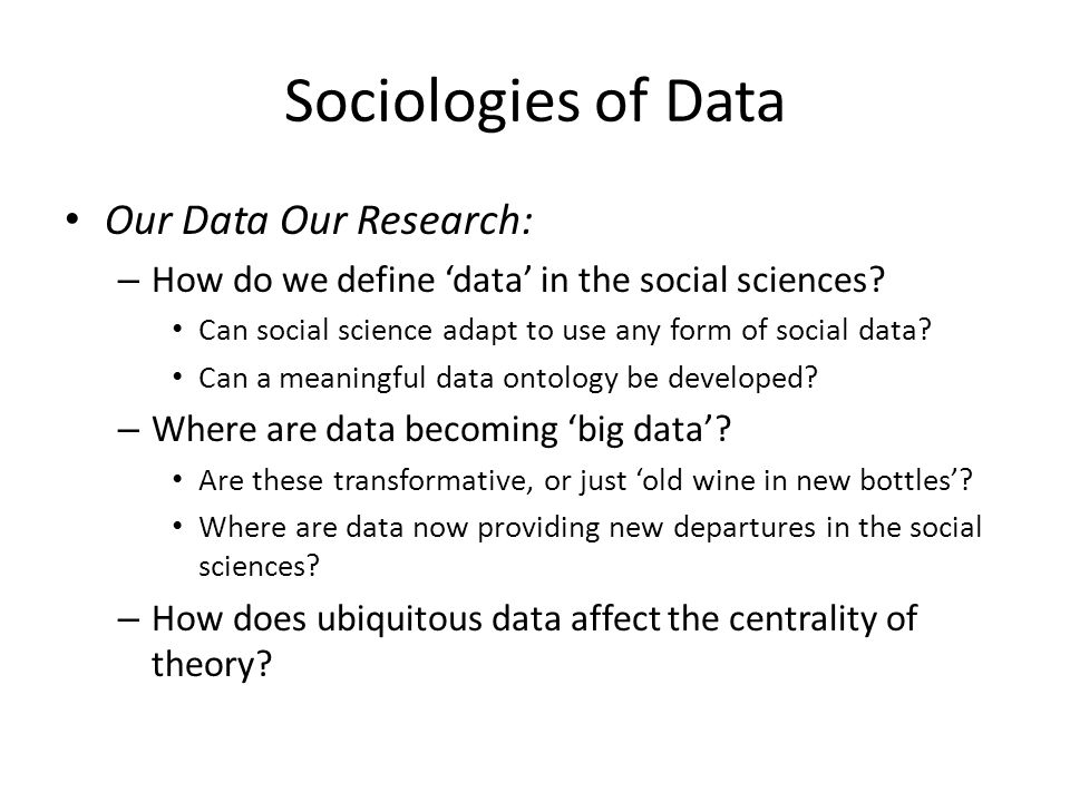 Our Data Our Research: – How do we define 'data' in the social sciences.