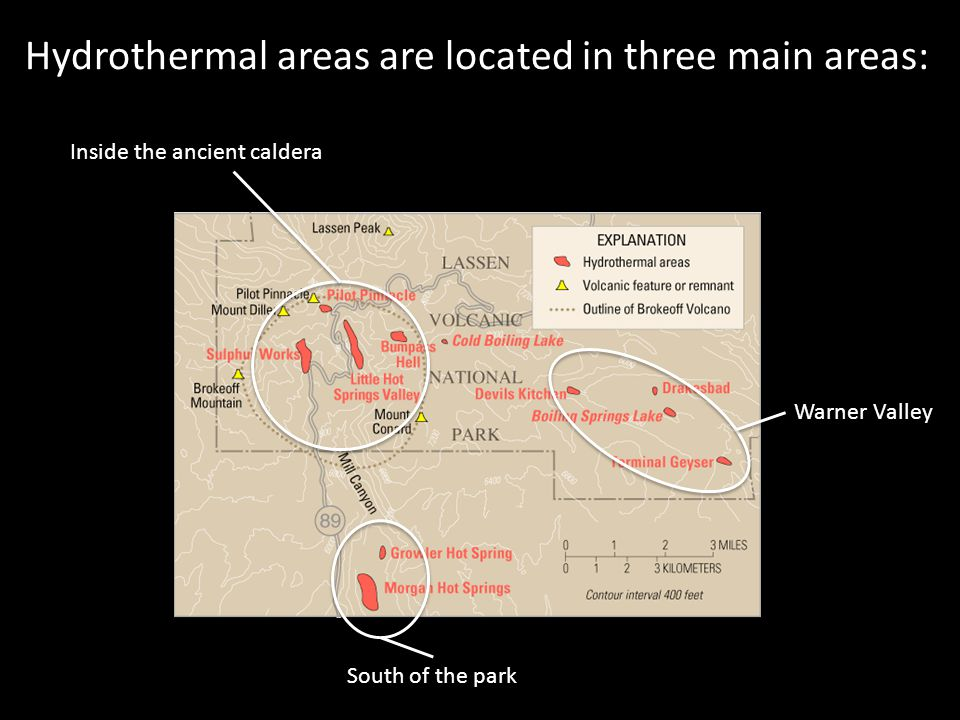 Hydrothermal areas are located in three main areas: Inside the ancient caldera South of the park Warner Valley