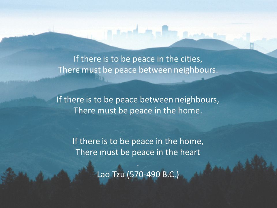 If there is to be peace in the cities, There must be peace between neighbours.