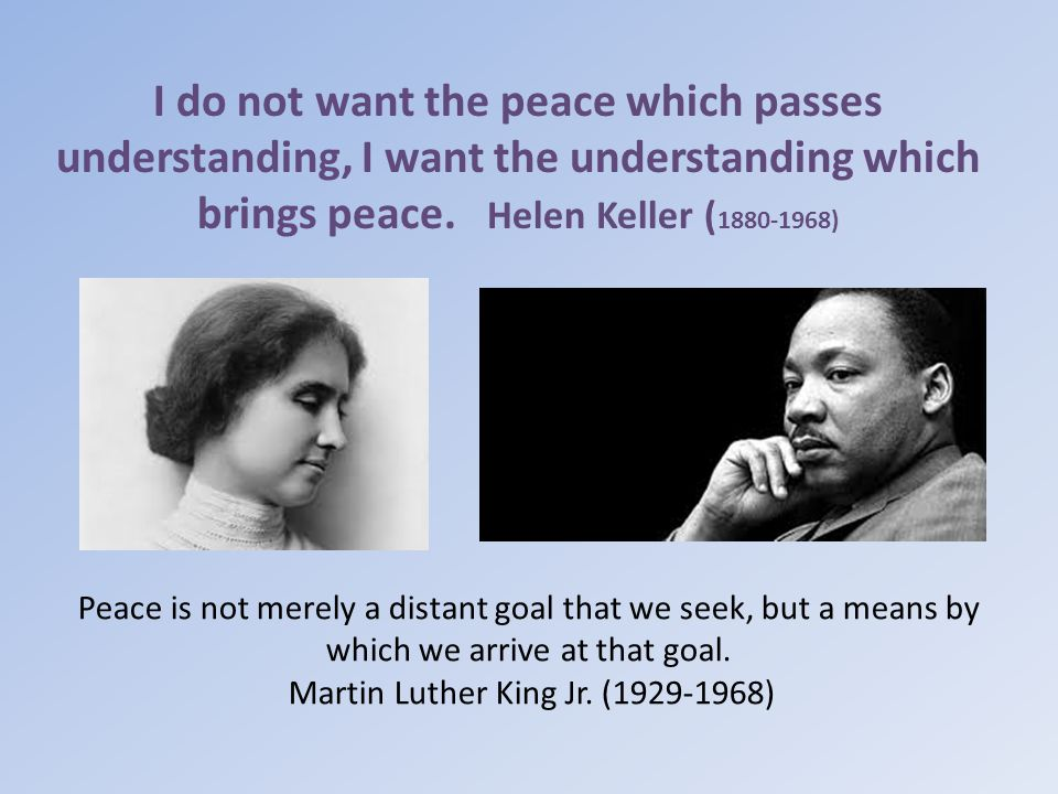 I do not want the peace which passes understanding, I want the understanding which brings peace.