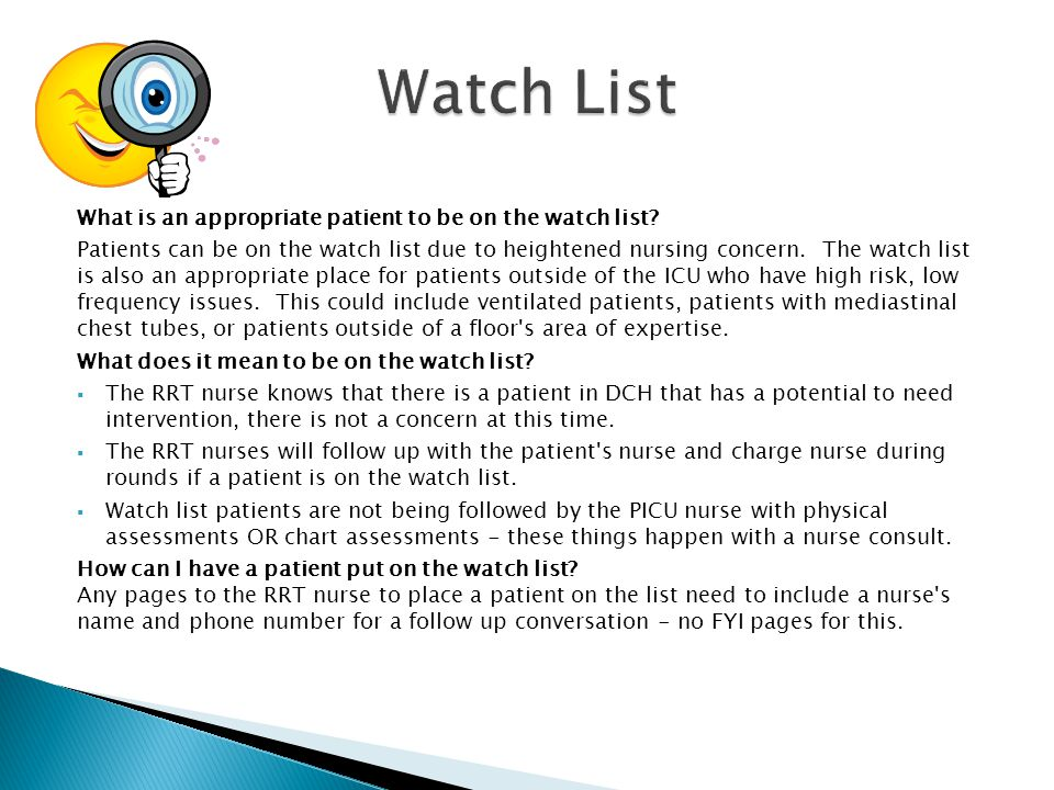 What is an appropriate patient to be on the watch list.