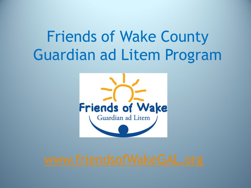 Mission To enhance the lives of at-risk children and their caregivers through programs which promote their physical, educational, and emotional well-being, and to provide support for the Wake County GAL program.