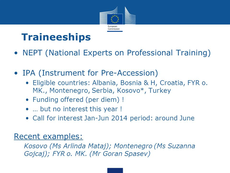NEPT (National Experts on Professional Training) IPA (Instrument for Pre-Accession) Eligible countries: Albania, Bosnia & H, Croatia, FYR o.