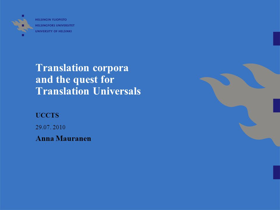Search for Translation Universals Characteristics that translations generally have began in the early / mid -1990s roots in translation studies and corpus linguistics Toury, Klaudy Blum-Kulka Baker, Laviosa Olohan