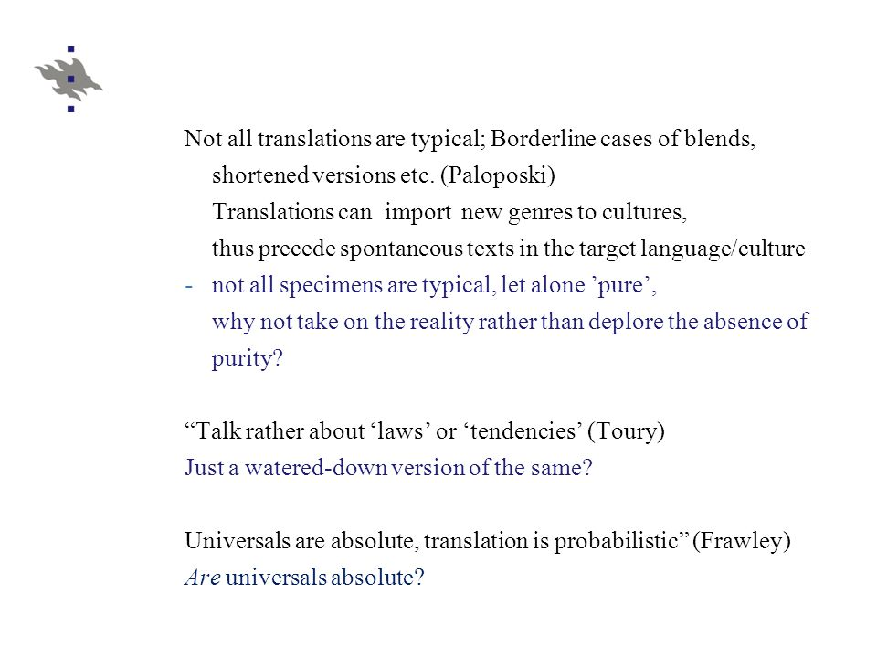 Transfer /Interference Baker's definition excluded interference Earlier, Toury had formulated a law of interference : in translation, phenomena pertaining to the make-up of the source text tend to be transferred to the target text. (Toury 1995)