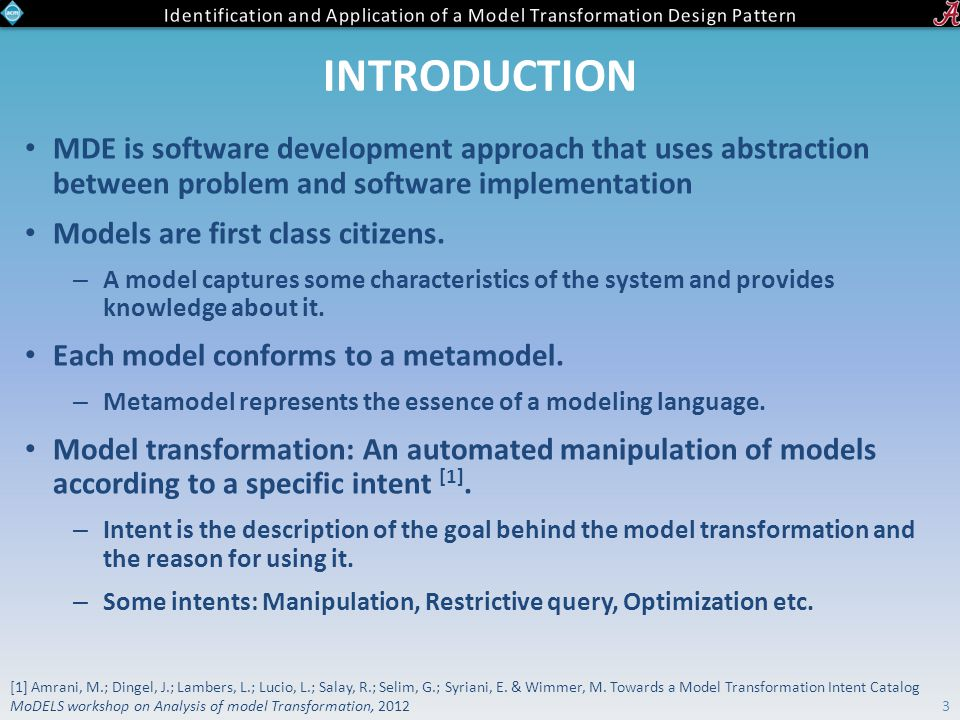 INTRODUCTION MDE is software development approach that uses abstraction between problem and software implementation Models are first class citizens.
