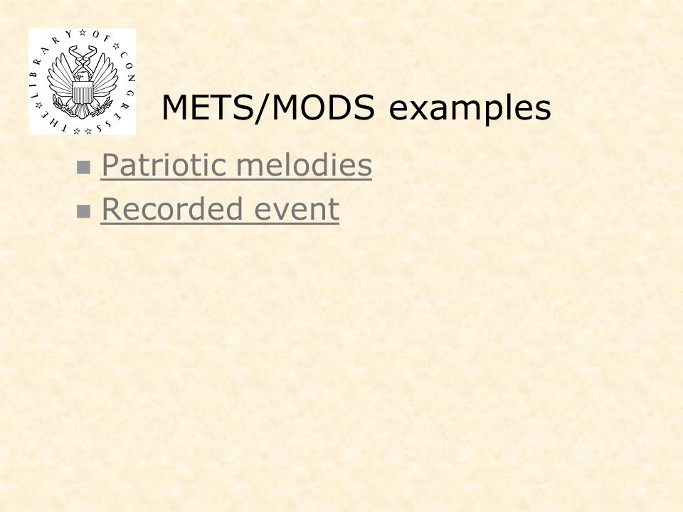 METS/MODS examples Patriotic melodies Recorded event